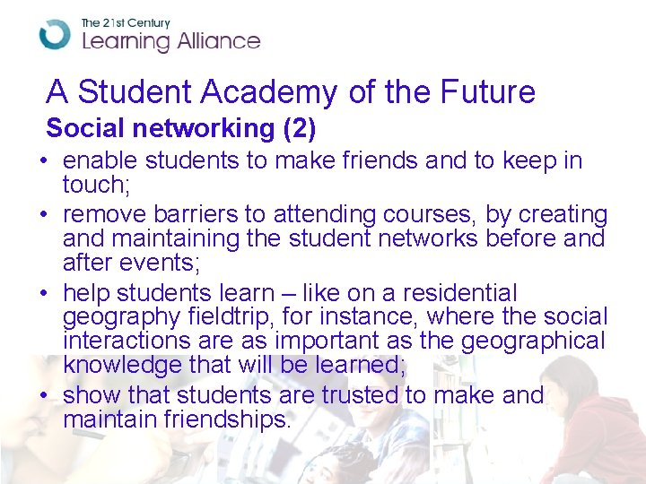 A Student Academy of the Future Social networking (2) • enable students to make
