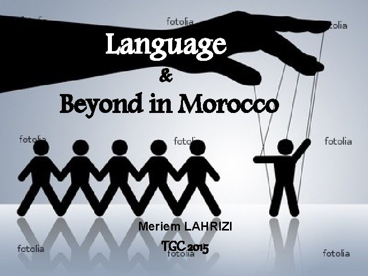 Language & Beyond in Morocco Meriem LAHRIZI TGC 2015