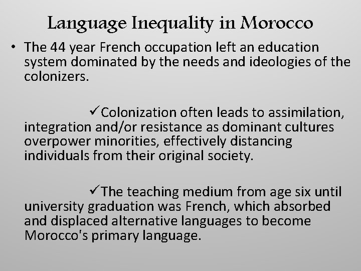 Language Inequality in Morocco • The 44 year French occupation left an education system