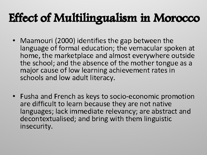 Effect of Multilingualism in Morocco • Maamouri (2000) identifies the gap between the language