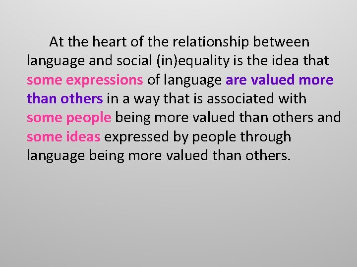 At the heart of the relationship between language and social (in)equality is the idea