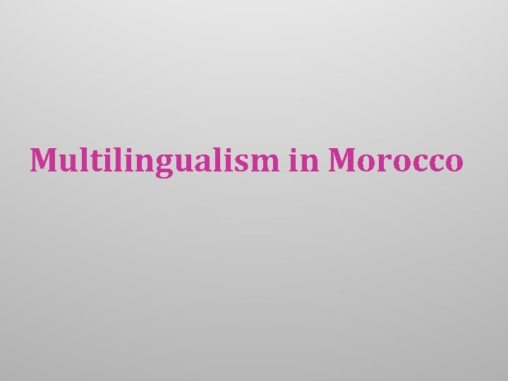 Multilingualism in Morocco