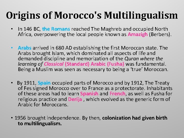 Origins of Morocco's Multilingualism • In 146 BC, the Romans reached The Maghreb and