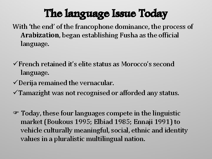 The language Issue Today With 'the end' of the francophone dominance, the process of