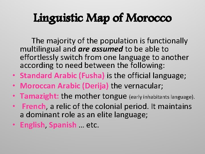 Linguistic Map of Morocco • • • The majority of the population is functionally