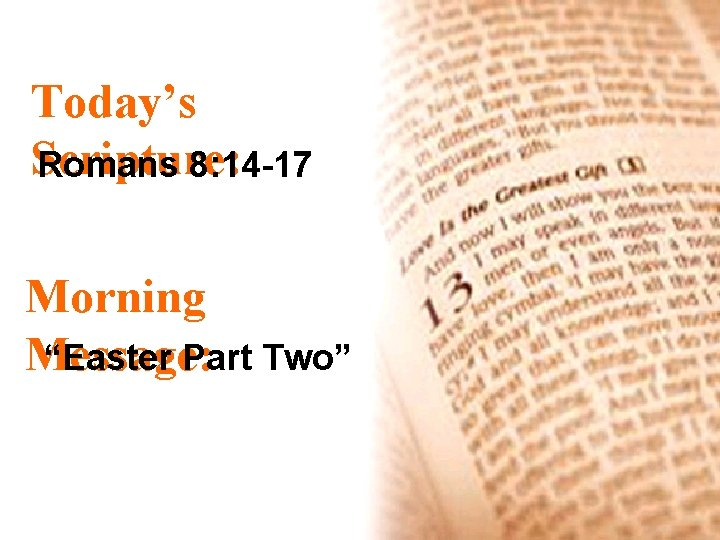"""Today's Scripture: Romans 8: 14 -17 Morning Message: """"Easter Part Two"""""""