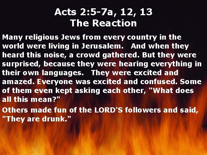 Acts 2: 5 -7 a, 12, 13 The Reaction Many religious Jews from every