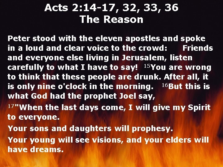Acts 2: 14 -17, 32, 33, 36 The Reason Peter stood with the eleven