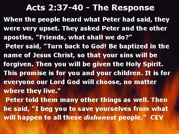 Acts 2: 37 -40 - The Response When the people heard what Peter had