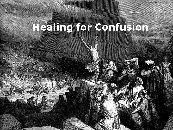 Healing for Confusion