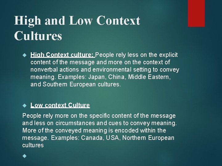 High and Low Context Cultures High Context culture: People rely less on the explicit