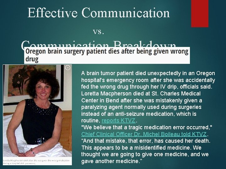 Effective Communication vs. Communication Breakdown A brain tumor patient died unexpectedly in an Oregon