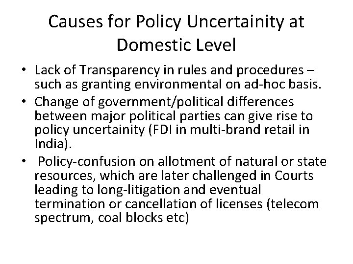 Causes for Policy Uncertainity at Domestic Level • Lack of Transparency in rules and