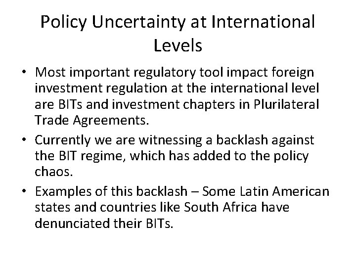 Policy Uncertainty at International Levels • Most important regulatory tool impact foreign investment regulation