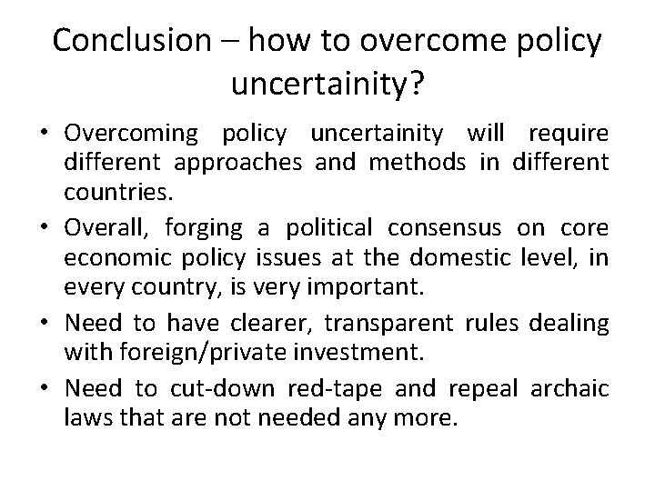 Conclusion – how to overcome policy uncertainity? • Overcoming policy uncertainity will require different