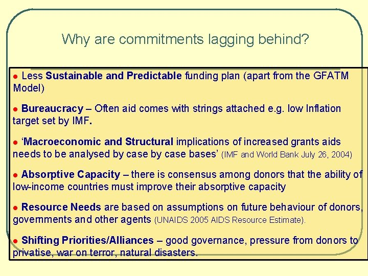 Why are commitments lagging behind? l Less Sustainable and Predictable funding plan (apart from