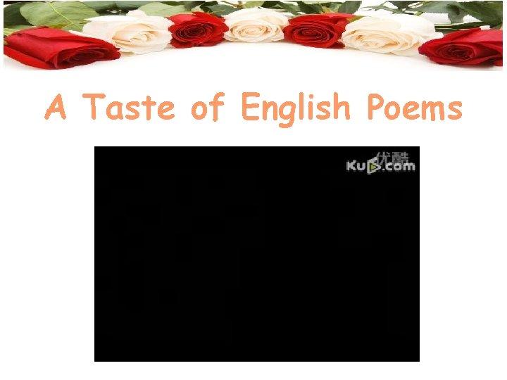 A Taste of English Poems