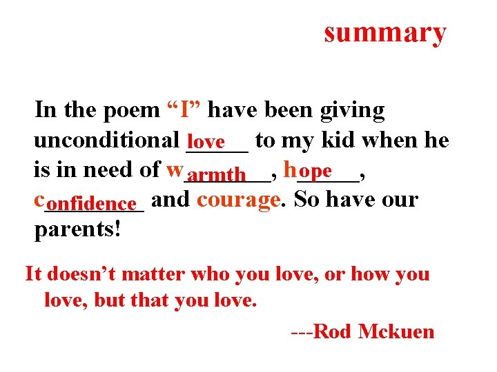"""summary In the poem """"I"""" have been giving unconditional _____ love to my kid"""