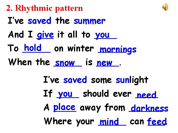 2. Rhythmic pattern I've saved the summer give it all to ____ you And