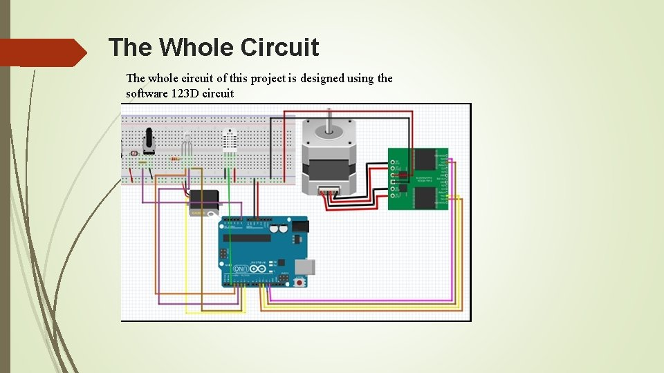 The Whole Circuit The whole circuit of this project is designed using the software