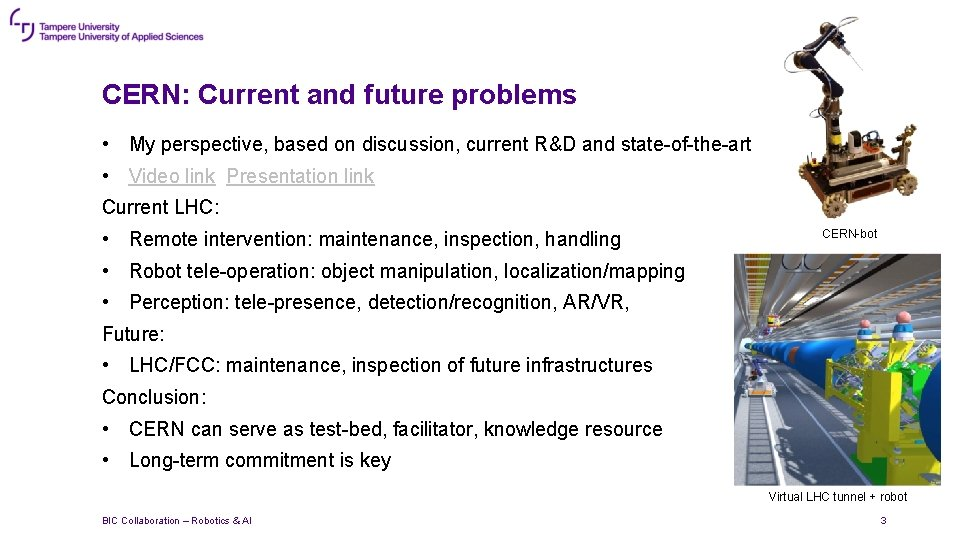 CERN: Current and future problems • My perspective, based on discussion, current R&D and