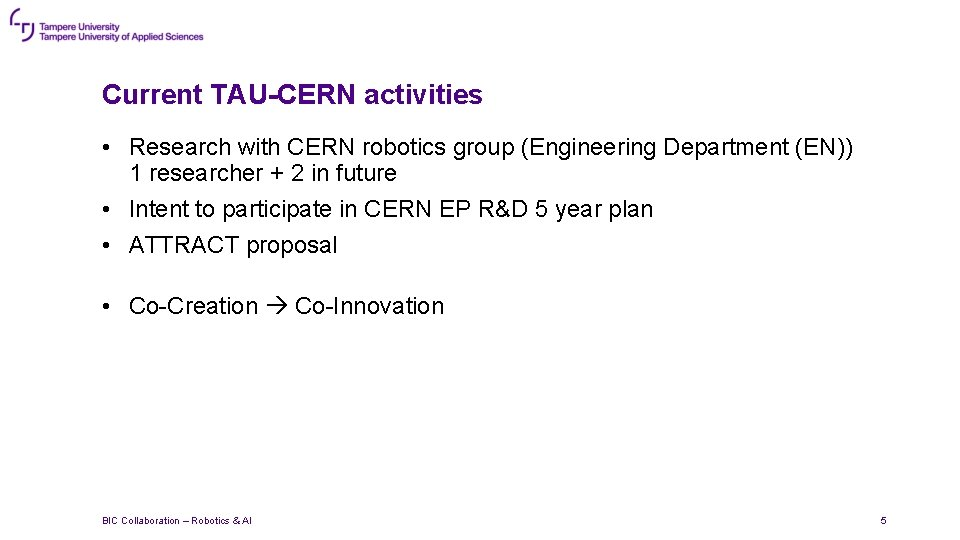 Current TAU-CERN activities • Research with CERN robotics group (Engineering Department (EN)) 1 researcher
