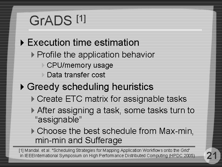Gr. ADS [1] 4 Execution time estimation 4 Profile the application behavior 4 CPU/memory