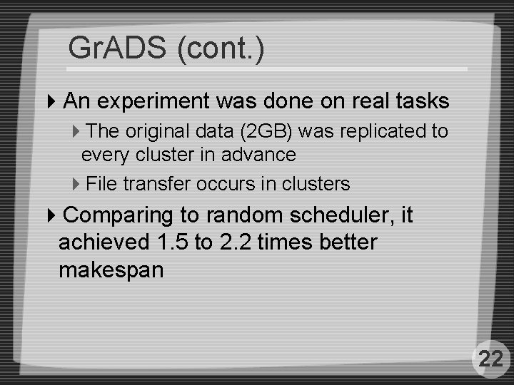 Gr. ADS (cont. ) 4 An experiment was done on real tasks 4 The