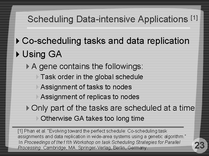 Scheduling Data-intensive Applications [1] 4 Co-scheduling tasks and data replication 4 Using GA 4