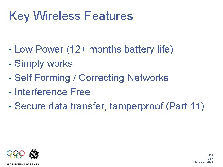 Key Wireless Features - Low Power (12+ months battery life) - Simply works -