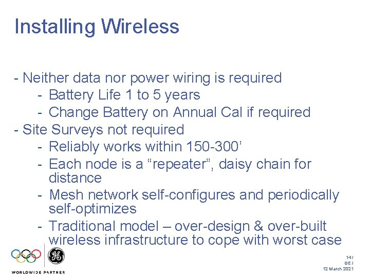 Installing Wireless - Neither data nor power wiring is required - Battery Life 1