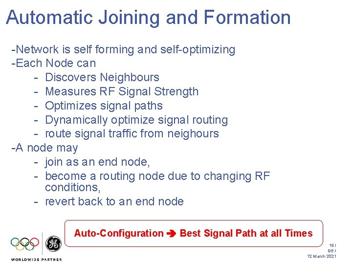 Automatic Joining and Formation -Network is self forming and self-optimizing -Each Node can -