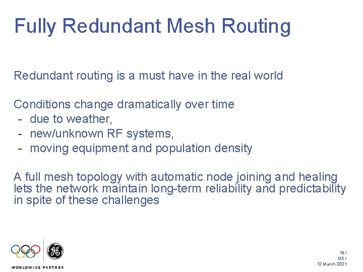 Fully Redundant Mesh Routing Redundant routing is a must have in the real world