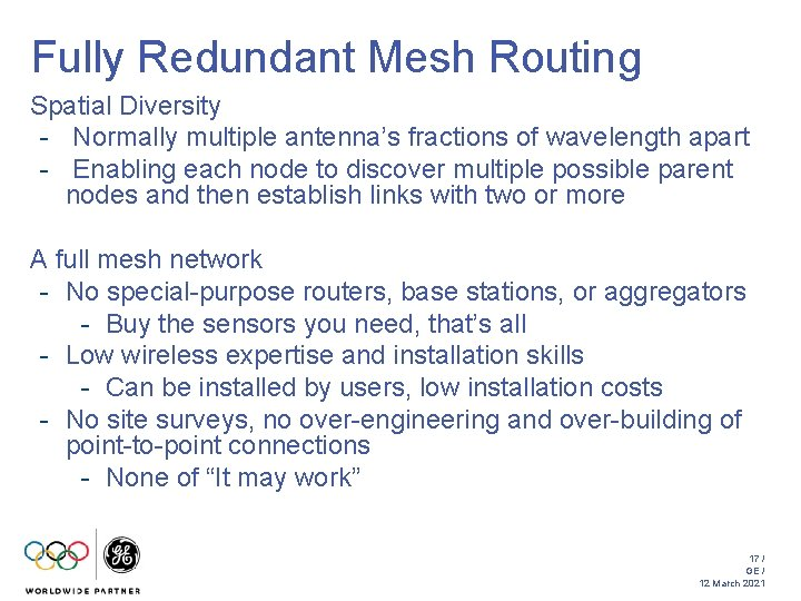Fully Redundant Mesh Routing Spatial Diversity - Normally multiple antenna's fractions of wavelength apart