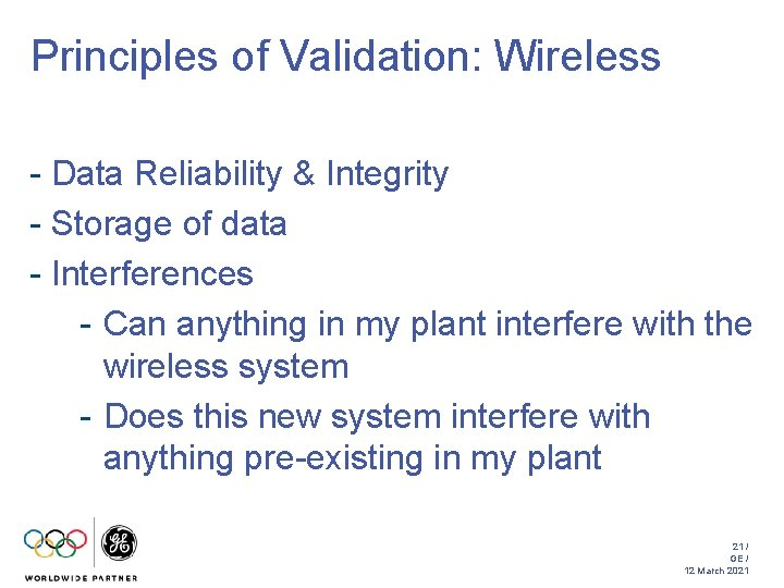 Principles of Validation: Wireless - Data Reliability & Integrity - Storage of data -