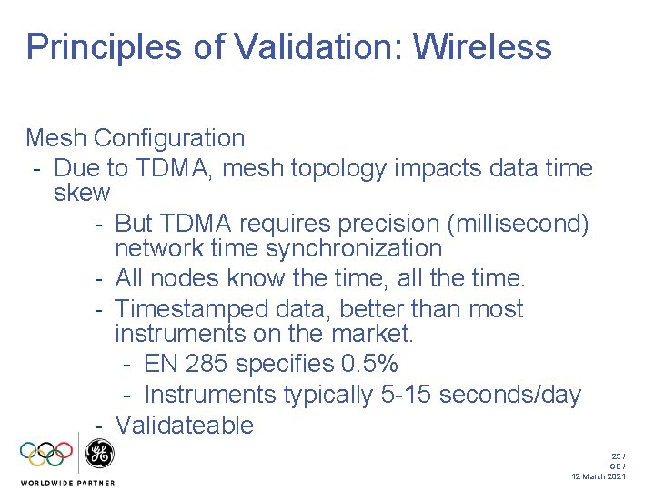 Principles of Validation: Wireless Mesh Configuration - Due to TDMA, mesh topology impacts data