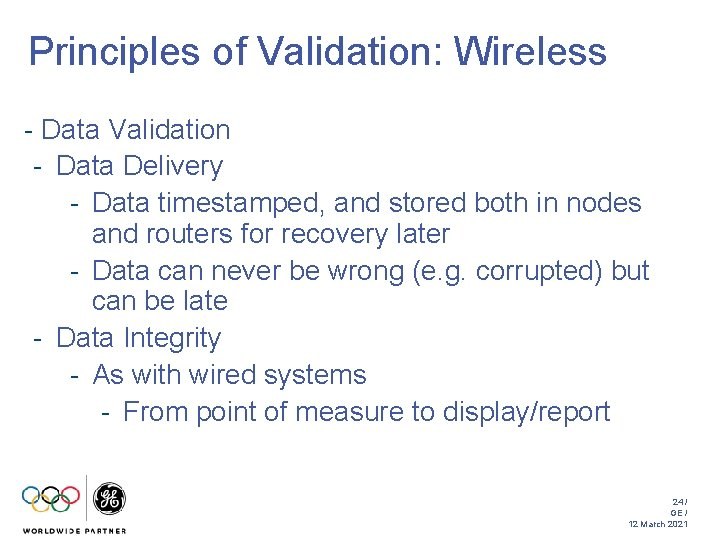 Principles of Validation: Wireless - Data Validation - Data Delivery - Data timestamped, and