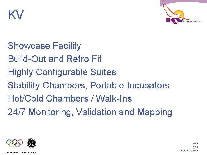KV Showcase Facility Build-Out and Retro Fit Highly Configurable Suites Stability Chambers, Portable Incubators