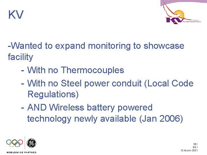 KV -Wanted to expand monitoring to showcase facility - With no Thermocouples - With