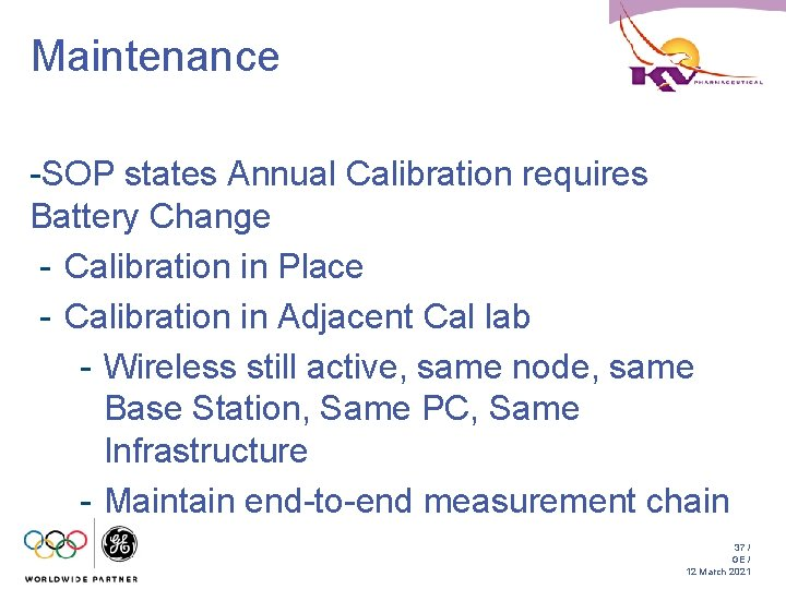 Maintenance -SOP states Annual Calibration requires Battery Change - Calibration in Place - Calibration