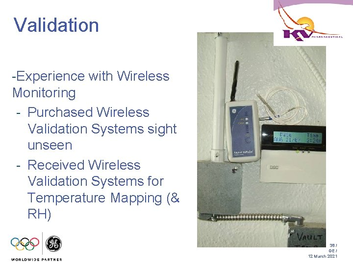 Validation -Experience with Wireless Monitoring - Purchased Wireless Validation Systems sight unseen - Received
