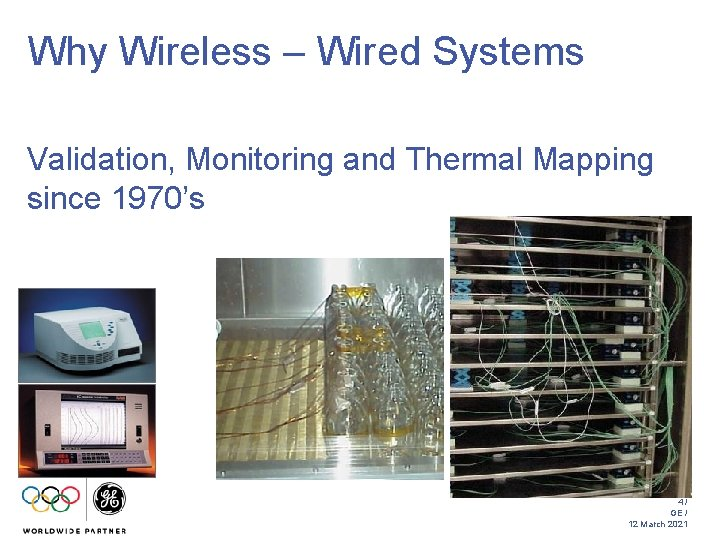 Why Wireless – Wired Systems Validation, Monitoring and Thermal Mapping since 1970's 4/ GE