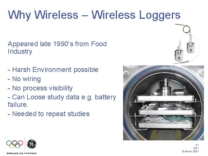Why Wireless – Wireless Loggers Appeared late 1990's from Food Industry - Harsh Environment