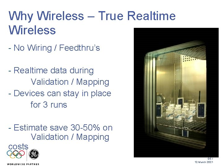 Why Wireless – True Realtime Wireless - No Wiring / Feedthru's - Realtime data