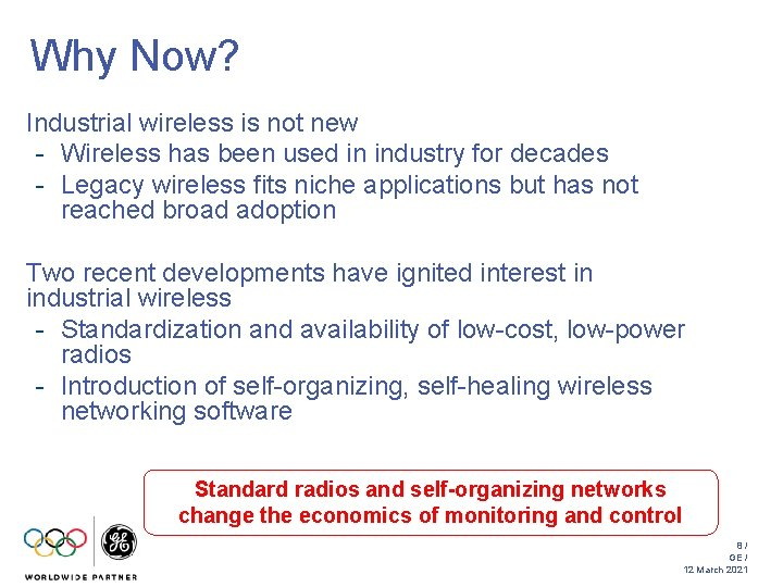 Why Now? Industrial wireless is not new - Wireless has been used in industry