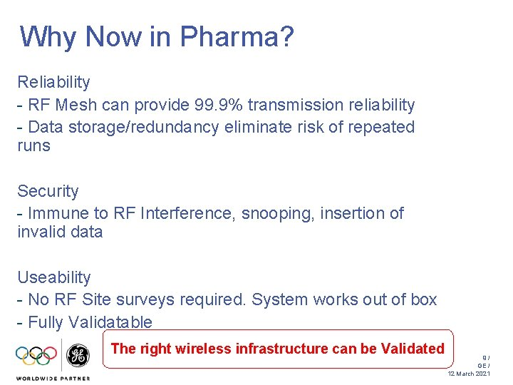 Why Now in Pharma? Reliability - RF Mesh can provide 99. 9% transmission reliability