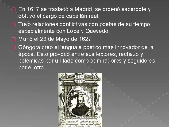 En 1617 se trasladó a Madrid, se ordenó sacerdote y obtuvo el cargo de