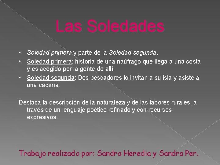 Las Soledades • Soledad primera y parte de la Soledad segunda. • Soledad primera:
