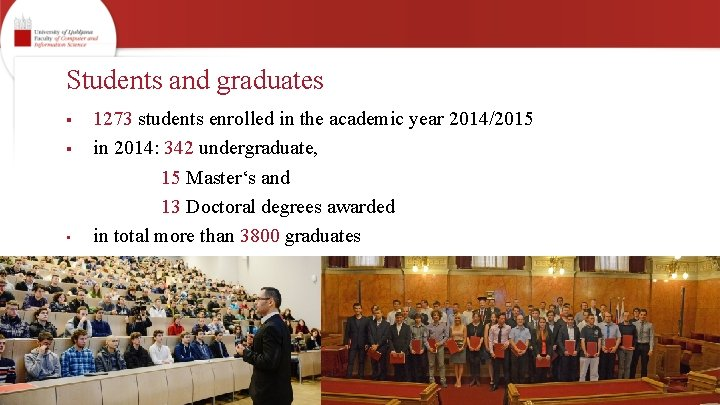 Students and graduates § § • 1273 students enrolled in the academic year 2014/2015