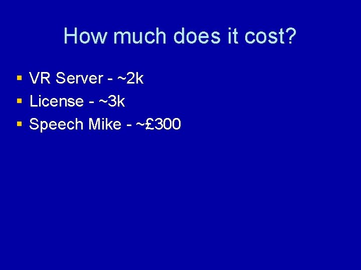 How much does it cost? § § § VR Server - ~2 k License